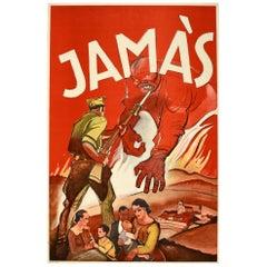 Original Vintage Anti Communist Spanish Civil War Propaganda Poster Jamas Never