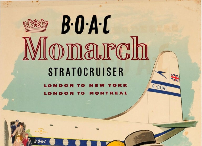 Original vintage travel advertising poster – BOAC Monarch Stratocruiser London to New York London to Montreal. Great image featuring a smartly dressed airline steward and stewardess leading passengers wearing fashionable clothes, hats and stylish