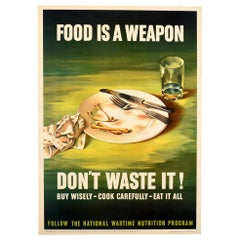 Original Vintage Poster Food Is A Weapon Don't Waste It WWII Wartime Nutrition