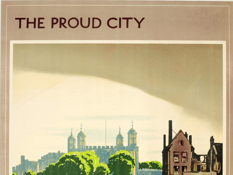 Original vintage London Transport poster for London: The Proud City - A new view of the Tower of London across Water Lane by the artist Walter E. Spradbery (1889-1969). Great image featuring a view over bright flowers growing in the ruins of