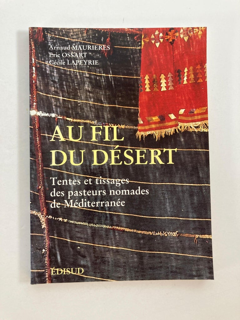 Over the Desert - Tents And Weaving Of Nomadic Pastors. Au fil du de´sert: Tentes et tissages des pasteurs nomades de Me´diterrane´e  (French Edition)  (French language) Paperback –  January 1, 1996 by Arnaud Maurie`res (Author) Publisher: