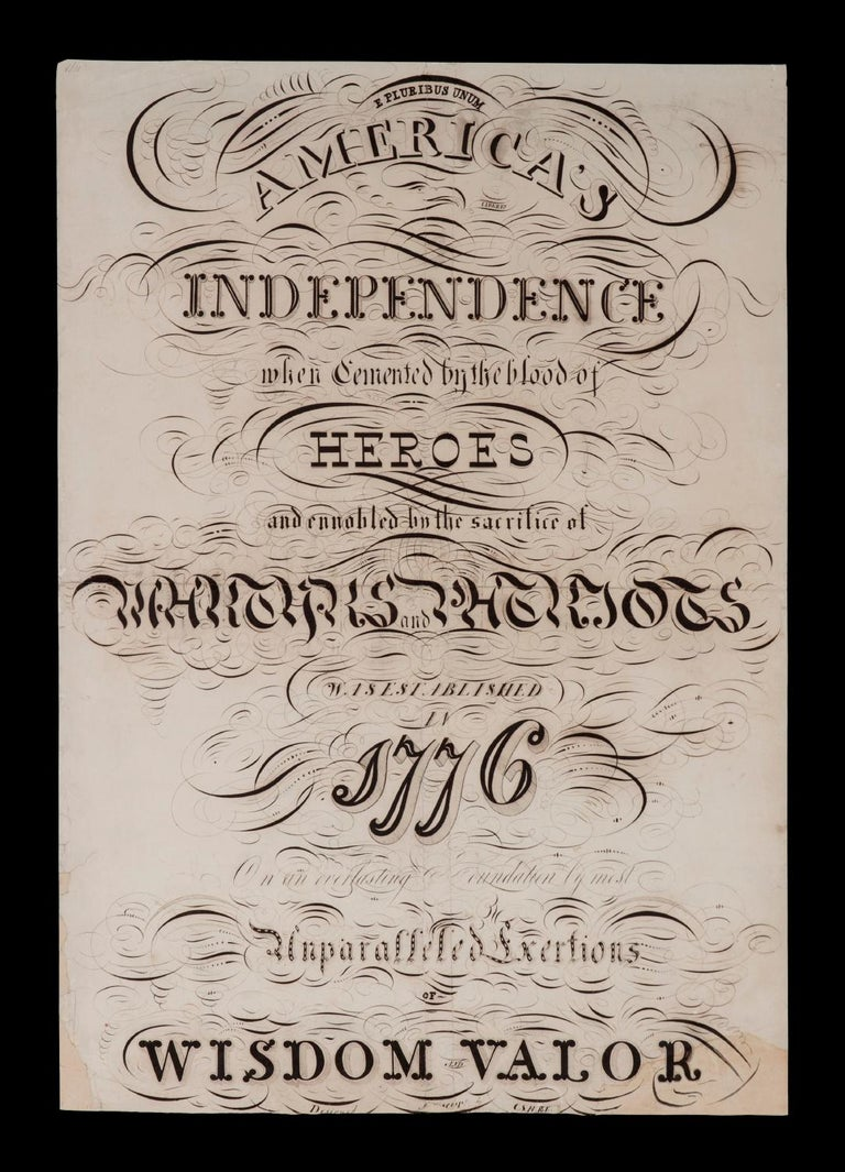 Exceptional Patriotic Calligraphy With Revolutionary War Reference, Made Sometime Between The Civil War (1861-1865) and The 1876 Centennial of American Independence  Whimsical pen and ink calligraphy with exuberantly embellished text that reads as