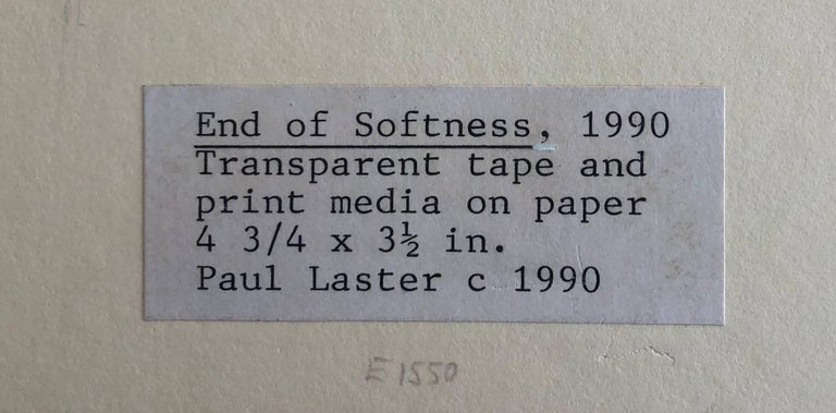 End of Softness by Paul Laster Transparent tape and print media on paper Unframed Image size: 5 in. H x 3.5 in. W Signed and dated in pencil on verso