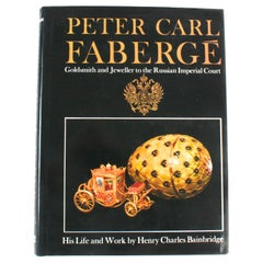 Peter Carl Fabergé, His Life and Work by Henry Charles Bainbridge