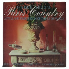 Pierre Deux's Paris Country: A Style and Source Book of the Ile-De-France