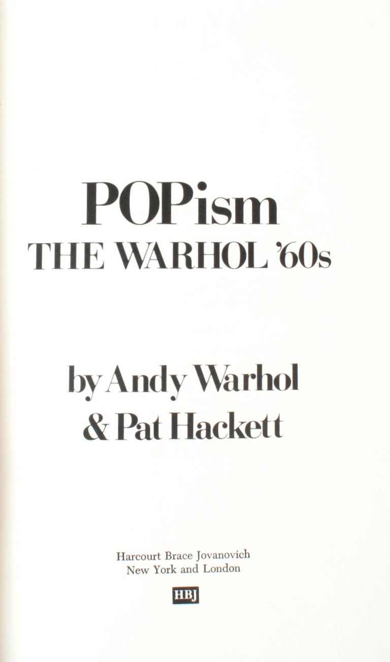Popism: The Warhol '60s by Andy Warhol. Harcourt Brace Jovanovich, NY, 1980. Hardcover with dust jacket. Anecdotal, funny, frank, Popism is Warhol's personal view of the Pop phenomenon in NY in the 1960s and a look back at the relationships that
