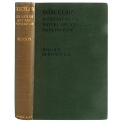 Porcelain, a Sketch of its Nature Art and Manufacture, 1906, First Edition