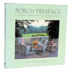 Porch Presence Interior Design for the Exterior Room, Sally Fennell, 1st Edition