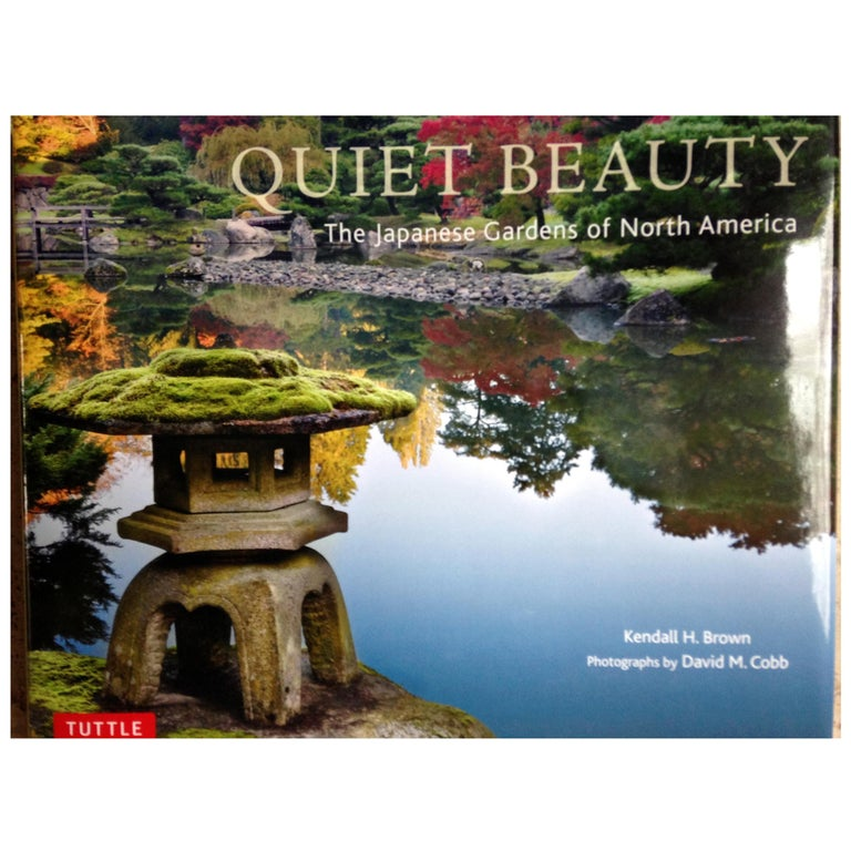"""""""Quiet Beauty The Japanese Gardens of North America"""" Book For Sale"""