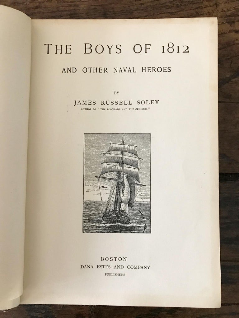 Late 19th Century Rare Navel Book, The Boys of 1812 by James Russell Soley, Copyright 1888 For Sale