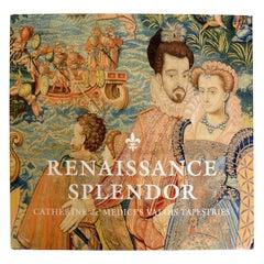 Renaissance Splendor Catherine de' Medici's Valois Tapestries 1st Ed