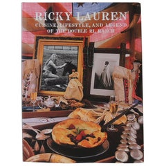 """""""Ricky Lauren Cuisine, Life Style and Legend of the Double RRL Ranch"""" Book"""