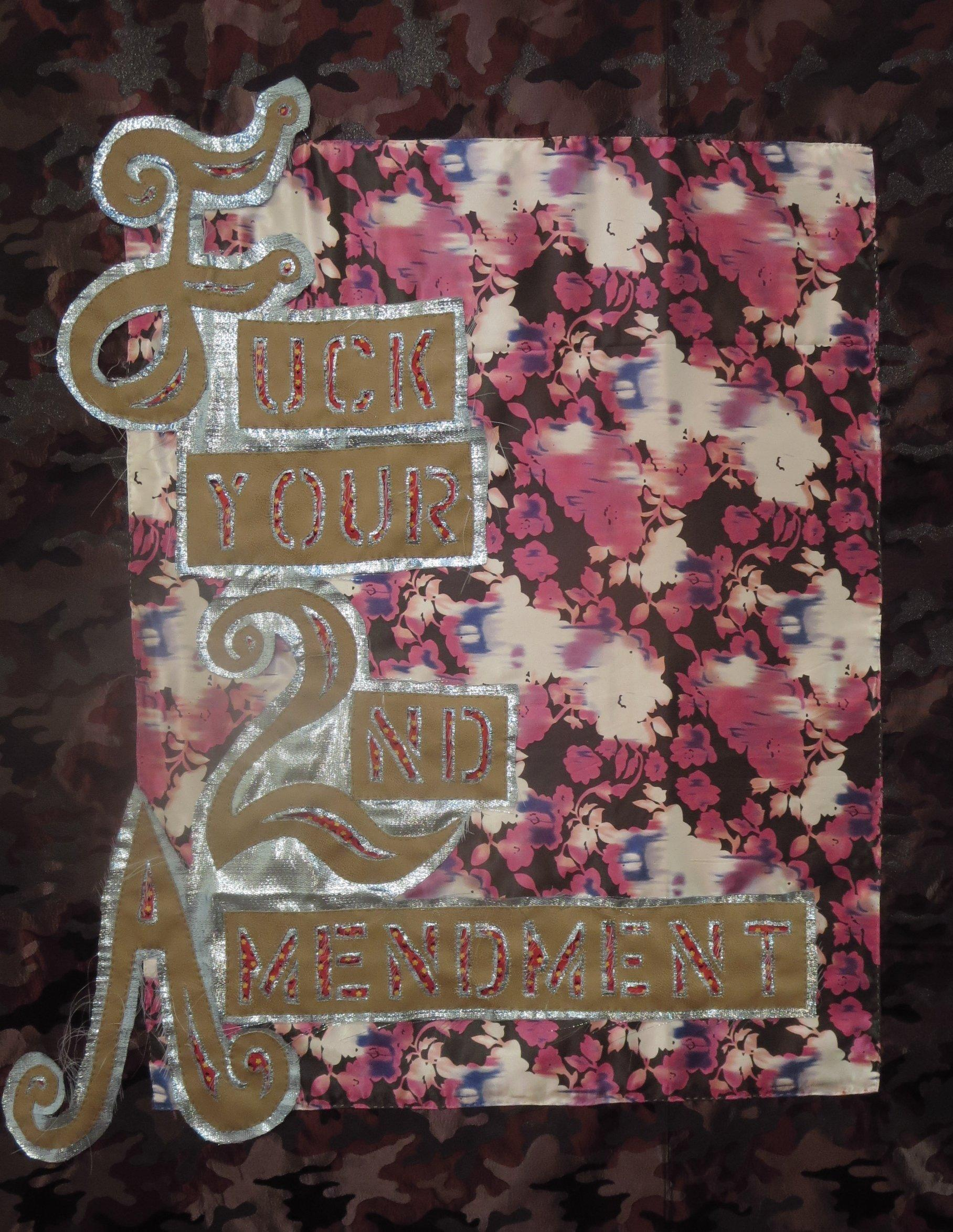 Rita Valley, Fuck Your Second Amendment, 2019, fabric, banner, 58 x 45 inches