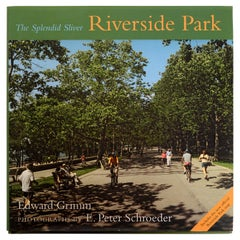 Riverside Park: The Splendid Sliver by Edward Grimm, First Edition