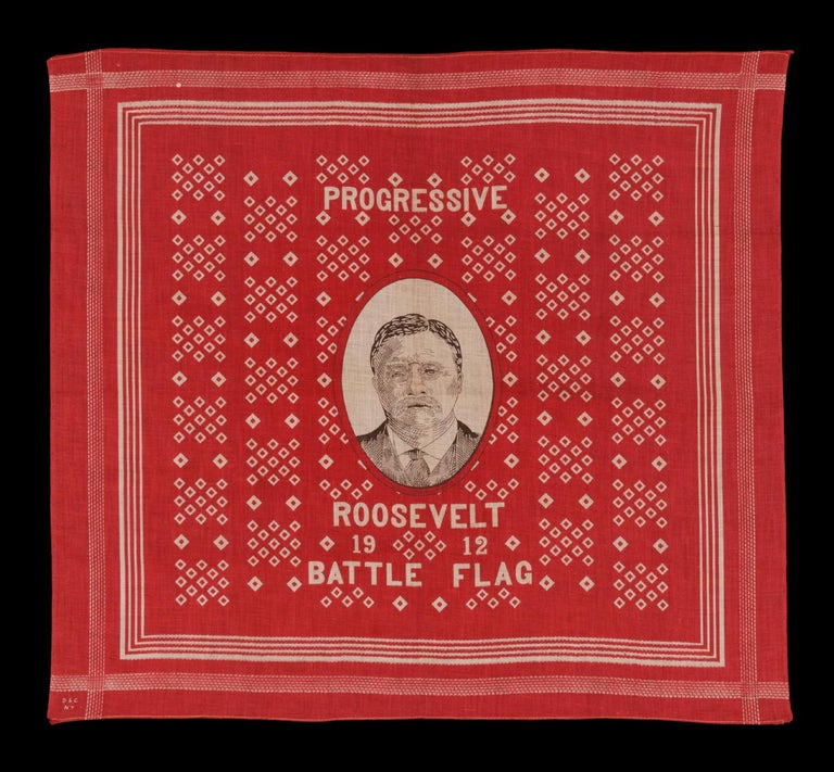 ROOSEVELT BATTLE FLAG KERCHIEF, MADE FOR THE 1912 PRESIDENTIAL CAMPAIGN OF TEDDY ROOSEVELT, WHEN HE RAN ON THE INDEPENDENT, PROGRESSIVE PARTY TICKET, SIGNED