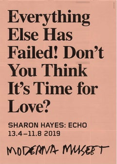Everything Else Has Failed! Don't You Think It's Time for Love? Museum Poster