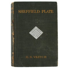 Sheffield Plate by H.N. Veitch, 1908, 1st Edition