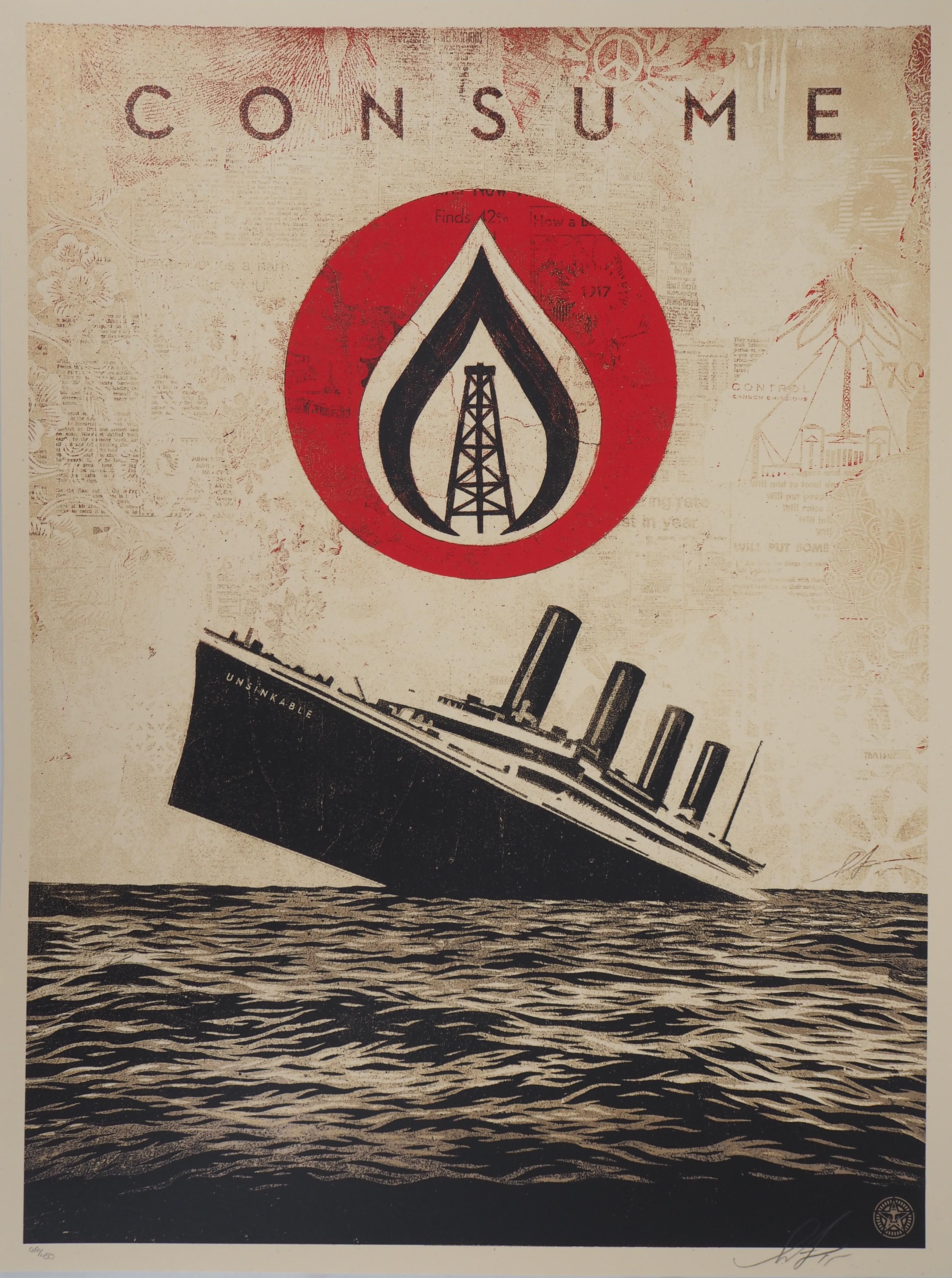 Titanic : Consume - Original Handsigned and Numbered Screen Print