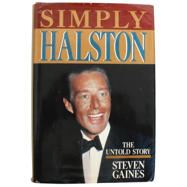 Simply Halston, The Untold Story by Steven Gaines, Signed First Edition For Sale