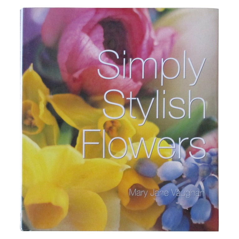 Simply Stylish Flowers Hardcover Book For Sale