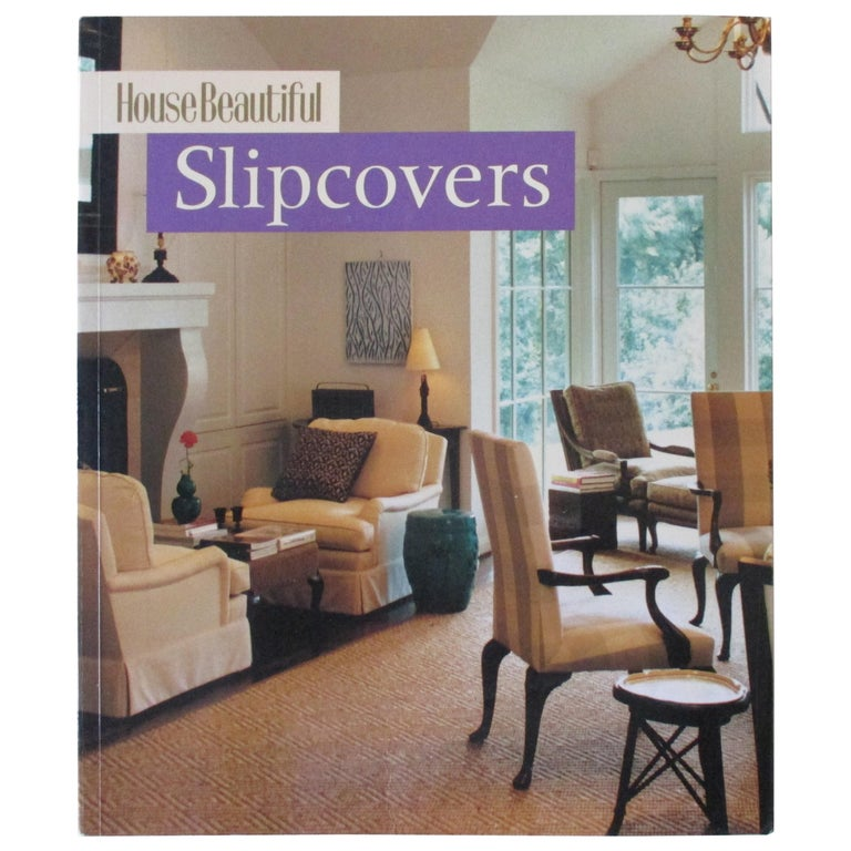Slipcovers Softcover Book by House Beautiful For Sale