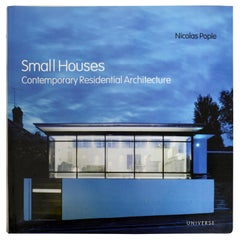 Small Houses Contemporary Residential Architecture, by Nicolas Pople