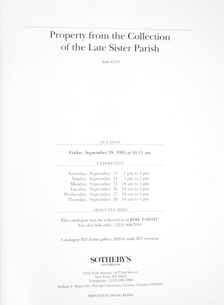 Sotheby's 1995 catalogue, property from the collection of the Late Sister Parish. Sister Parish (born Dorothy May Kinnicutt) was an American interior decorator and socialite. She was the first decorator brought in to decorate the Kennedy White