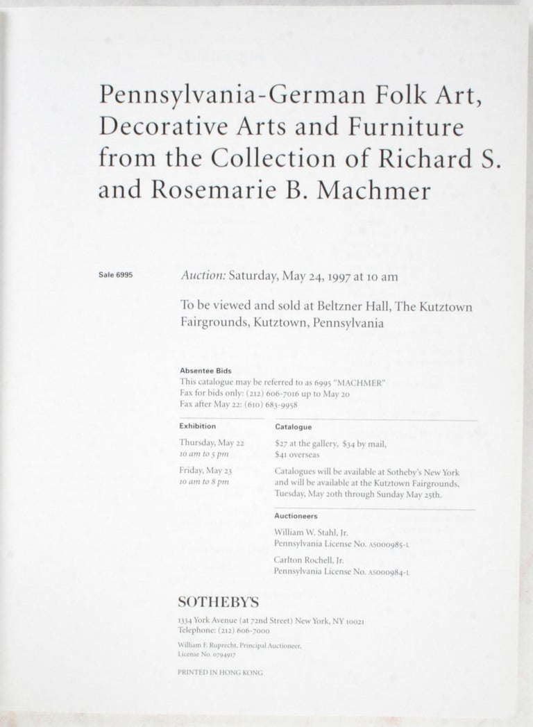 Sotheby's, Pennsylvania-German Folk Art, decorative arts and furniture from the collection of Richard S. and Rosearie B. Machmer. New York: Sotheby's, 1997. Unpaginated softcover. A single-owner sale that was held in Kutztown, Pennsylvania on May