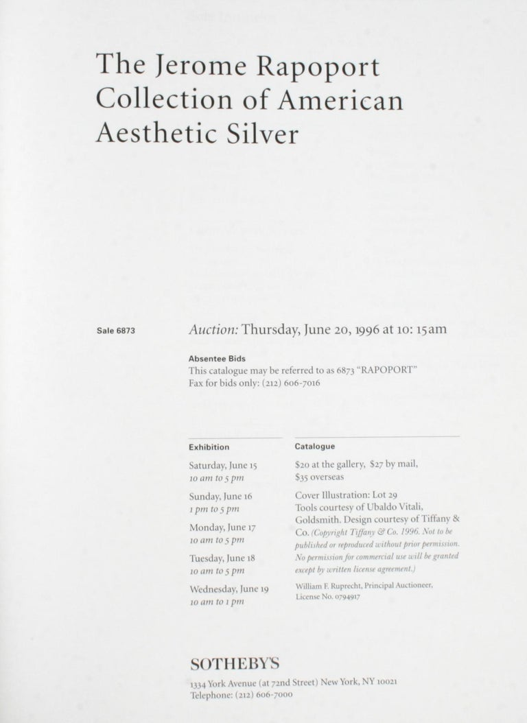 Sotheby's; The Jerome Rapoport Collection of American Aesthetic Silver. New York: Sotheby's, 1996. Unpaginated softcover. In the 1870's the American Aesthetic Movement broke from Traditional Design motives and moved toward Japonism. Pieces include a