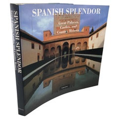 Spanish Splendor Great Palaces, Castles, and Country Homes Book