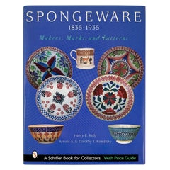 Spongeware, 1835-1935 Makers, Marks, and Patterns, Collectors Reference Book
