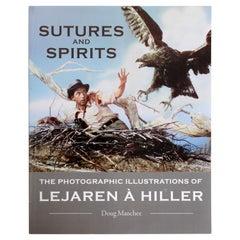 Sutures and Spirits The Photographic Illustrations of Lejaren à Hiller 1st Ed