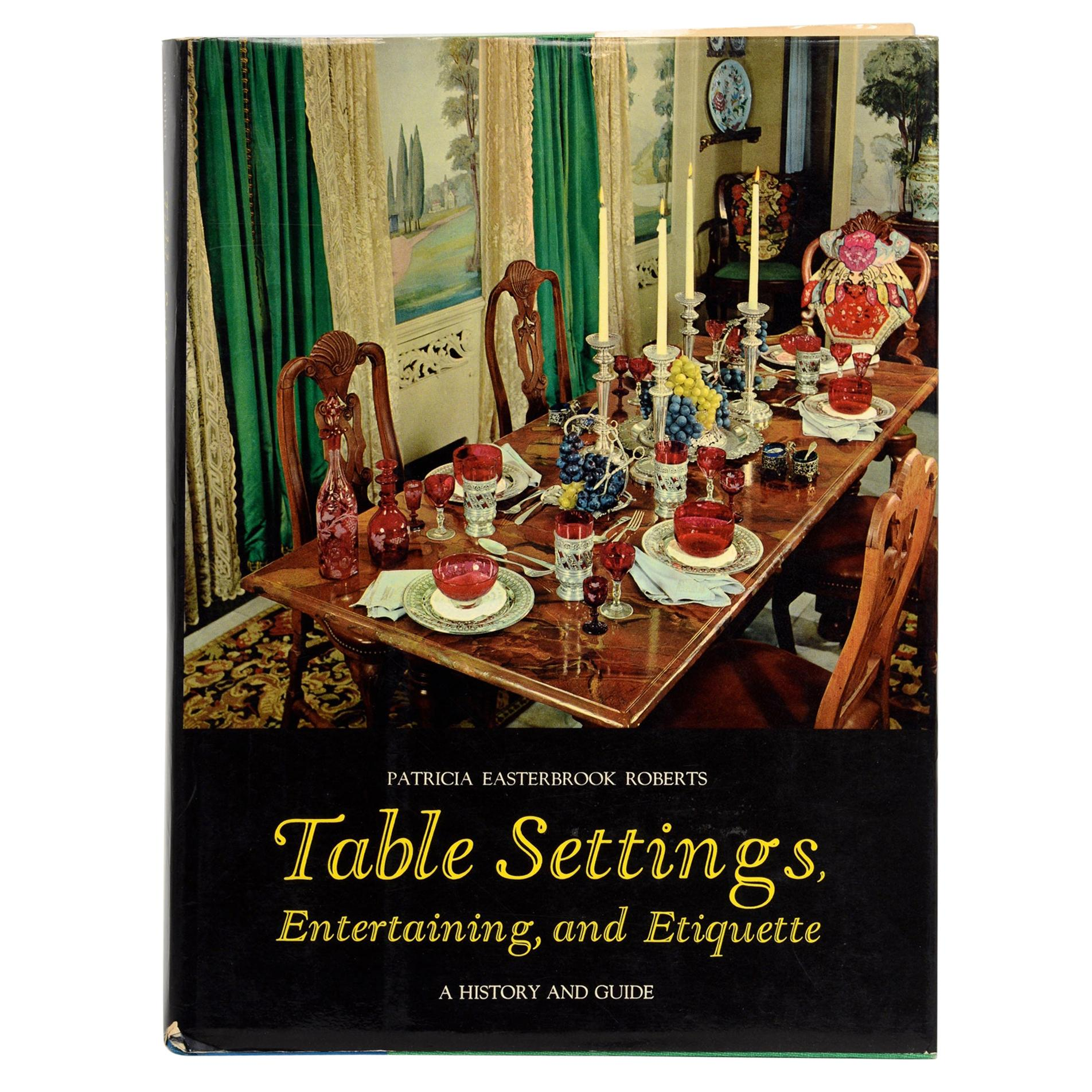 Table Settings, Entertaining and Etiquette A History and Guide