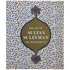 The age of Sultan Süleyman the Magnificent Book by Esin Atıl