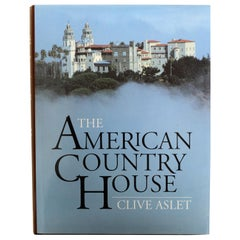 The American Country House by Clive Aslet, 1st Ed