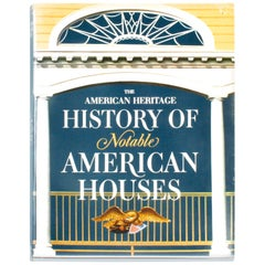 The American Heritage History of Notable American Houses 1st Deluxe Ed