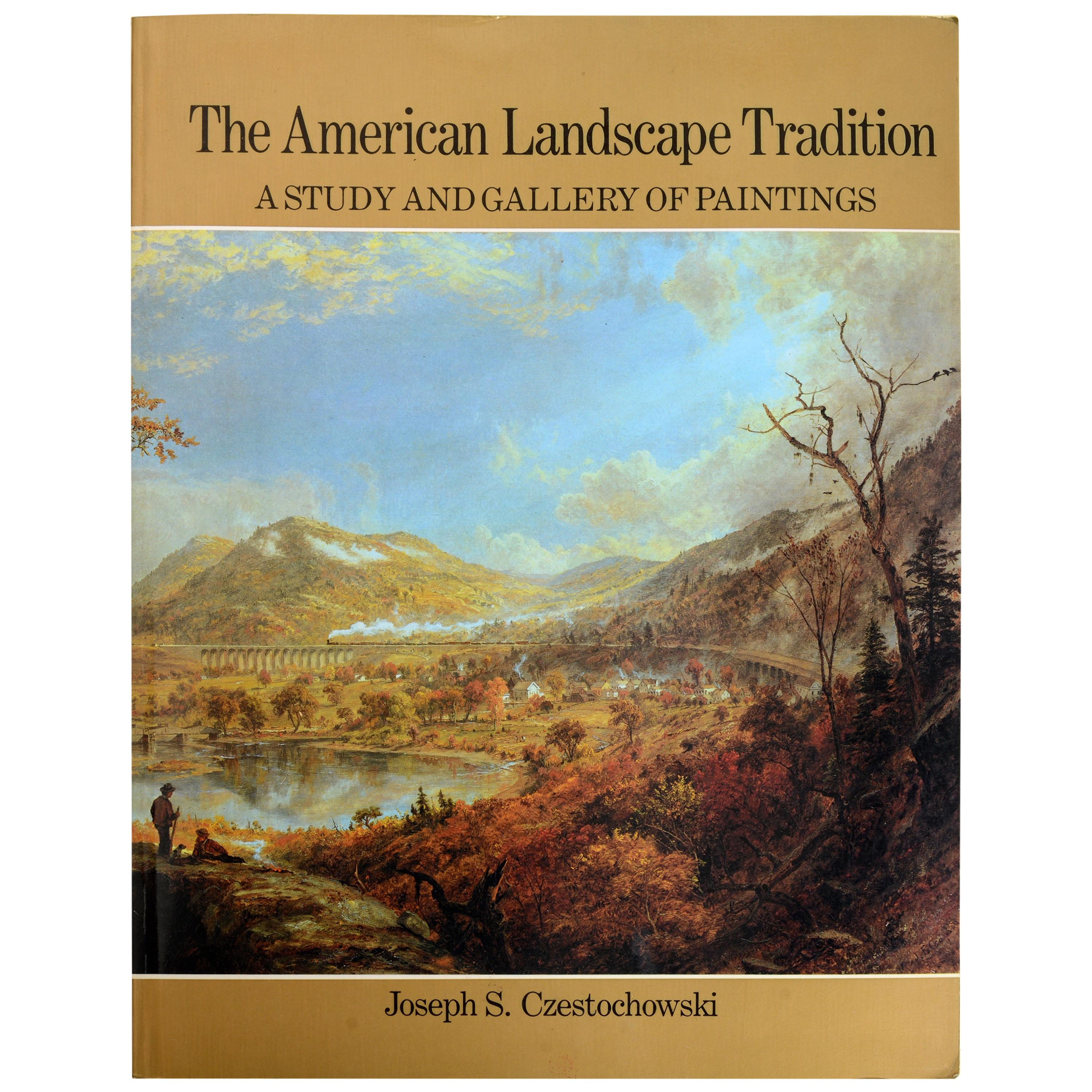 The American Landscape Tradition A Study & Gallery of Paintings, Stated 1st Ed