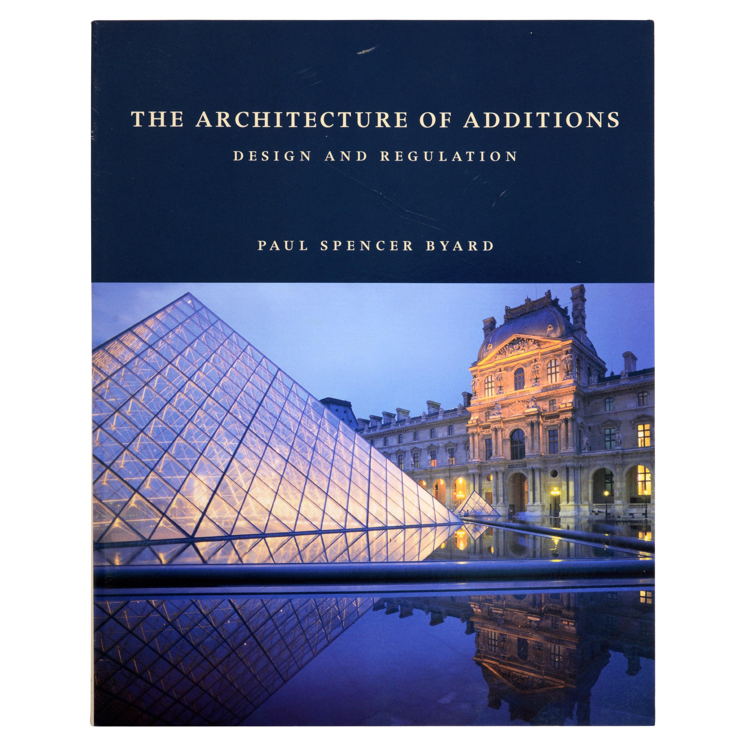 The Architecture of Additions Design and Regulation by Paul Byard, 1st Ed