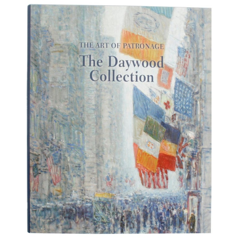 The Art of Patronage, The Daywood Collection, First Edition For Sale