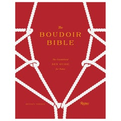 The Boudoir Bible The Uninhibited Sex Guide for Today