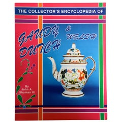 The Collector's Encyclopedia of Gaudy Dutch and Welsh by John Human, First Ed