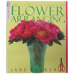 The Complete Guide to Flower Arranging