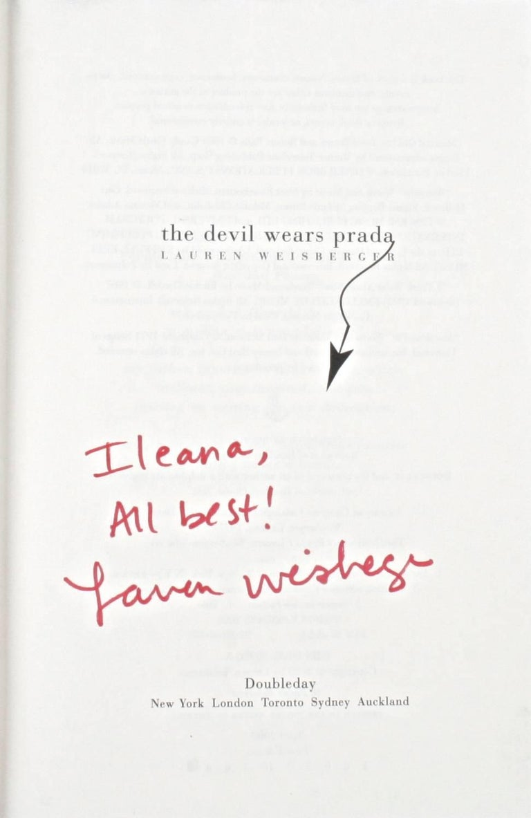 The Devil Wears Prada by Lauren Weisberger. New York: Doubleday, 2003. Signed first edition hardcover with dust jacket. 360 pp. The infamous novel about Andrea Sachs, the small town girl who fresh out of college, lands a job working for,