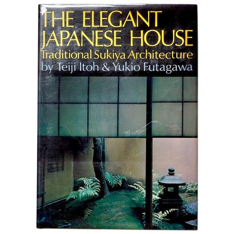 The Elegant Japanese House, Traditional Sukiya Architecture