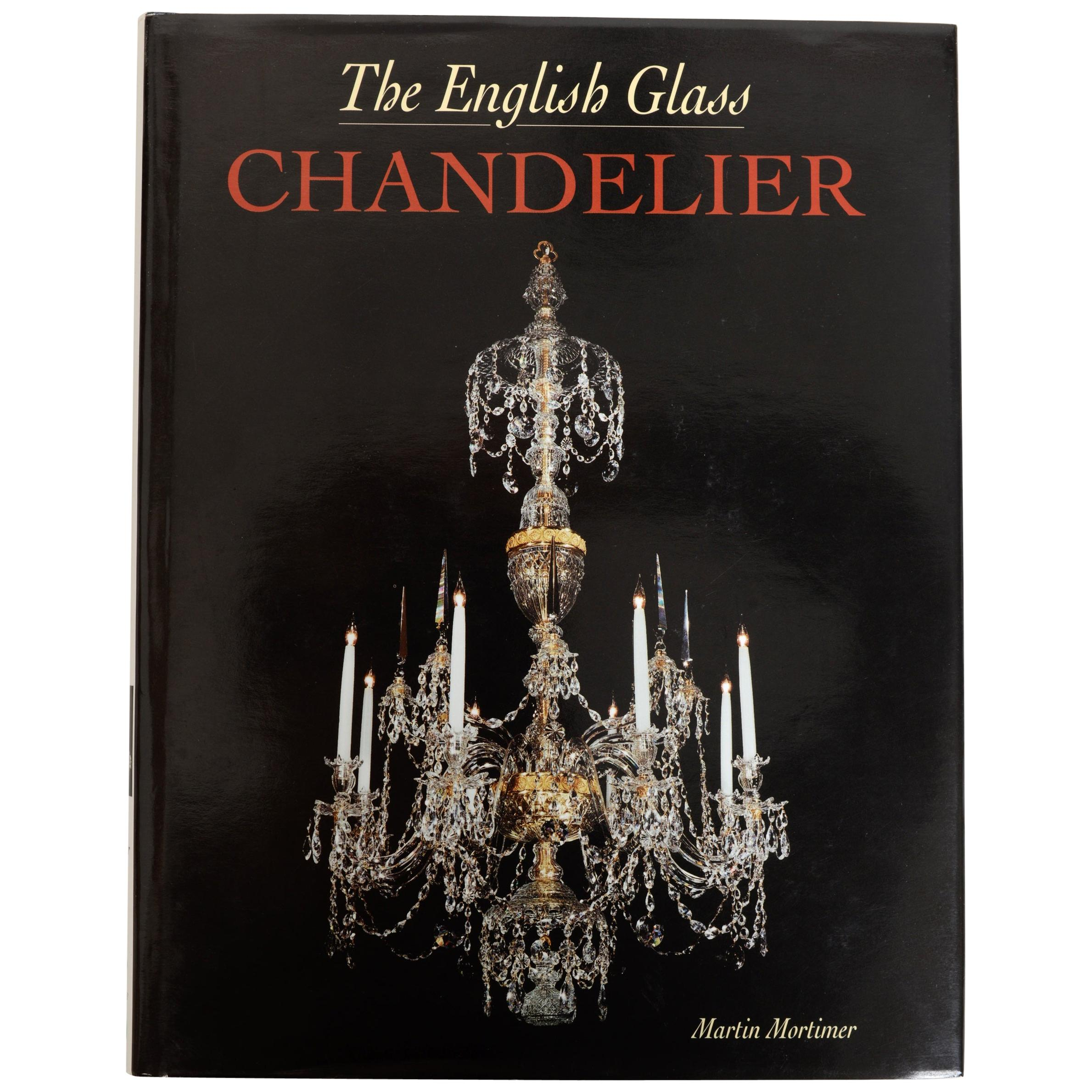 'The English Glass Chandelier' by Martin Mortimer, First Edition