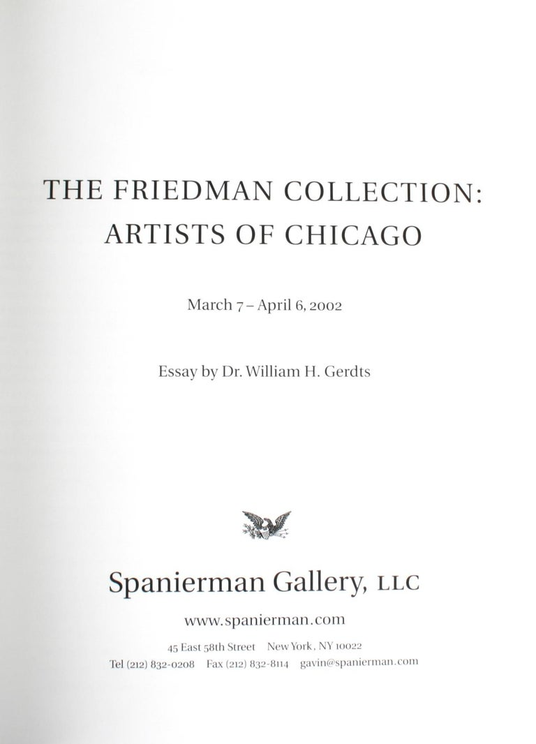 """The Friedman Collection: Artists of Chicago""; Essay by Dr. William Gerdts. Spanierman Gallery, New York, 2002. 1st Edition hardcover. 55 Impressionist and realist paintings from the James Friedman collection of Chicago artists, dating from the turn"