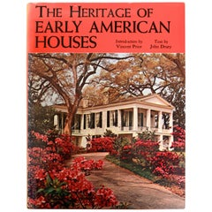 The Heritage of Early American Houses by John Drury, First Edition