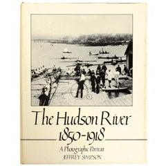The Hudson River: 1850-1918: A Photographic Portrait, 1st Ed Pre-Publication