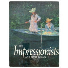 The Impressionists and Their Legacy Hardcover Book by Martha Kapos