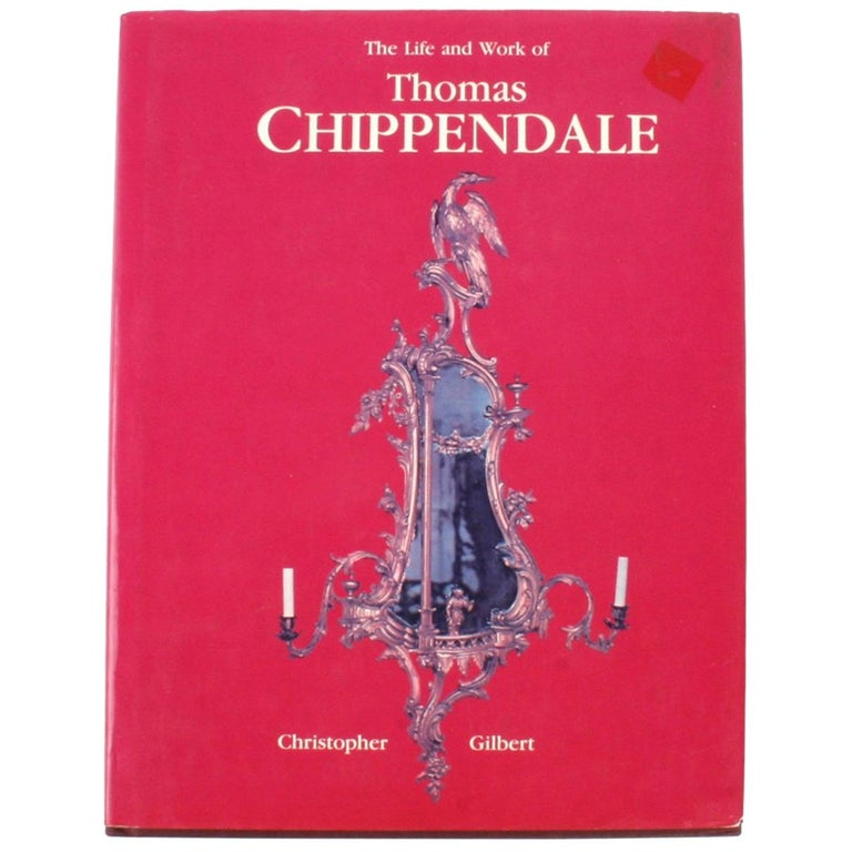 """""""The Life and Work of Thomas Chippendale"""" Book by Christopher Gilbert For Sale"""